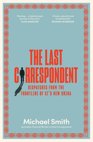 Mike Smith's new book, The Last Correspondent